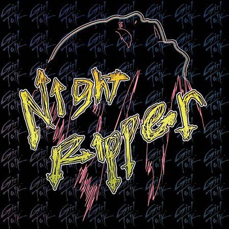 Girl Talk - Nightripper